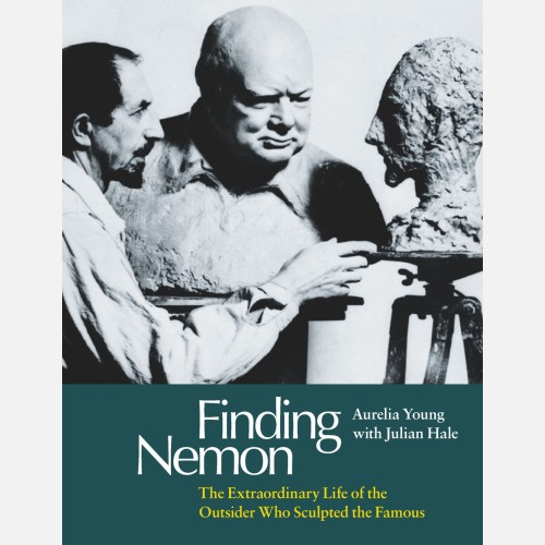 Finding Nemon: The Extraordinary Life of the Outsider Who Sculpted the Famous