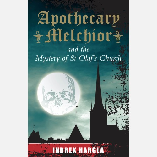 Apothecary Melchior And The Mystery Of St Olafs Church