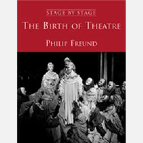 Stage By Stage Vol. I: The Birth Of Theatre