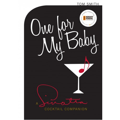 One For My Baby: A Sinatra Cocktail Companion