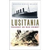 Lusitania: Tragedy Or War Crime?
