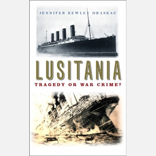 Lusitania: Tragedy Or War Crime?