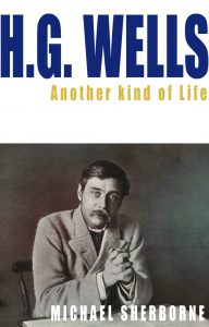 HG Wells: Another Kind of Life