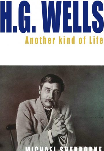 H.G Wells: Another Kind of Life