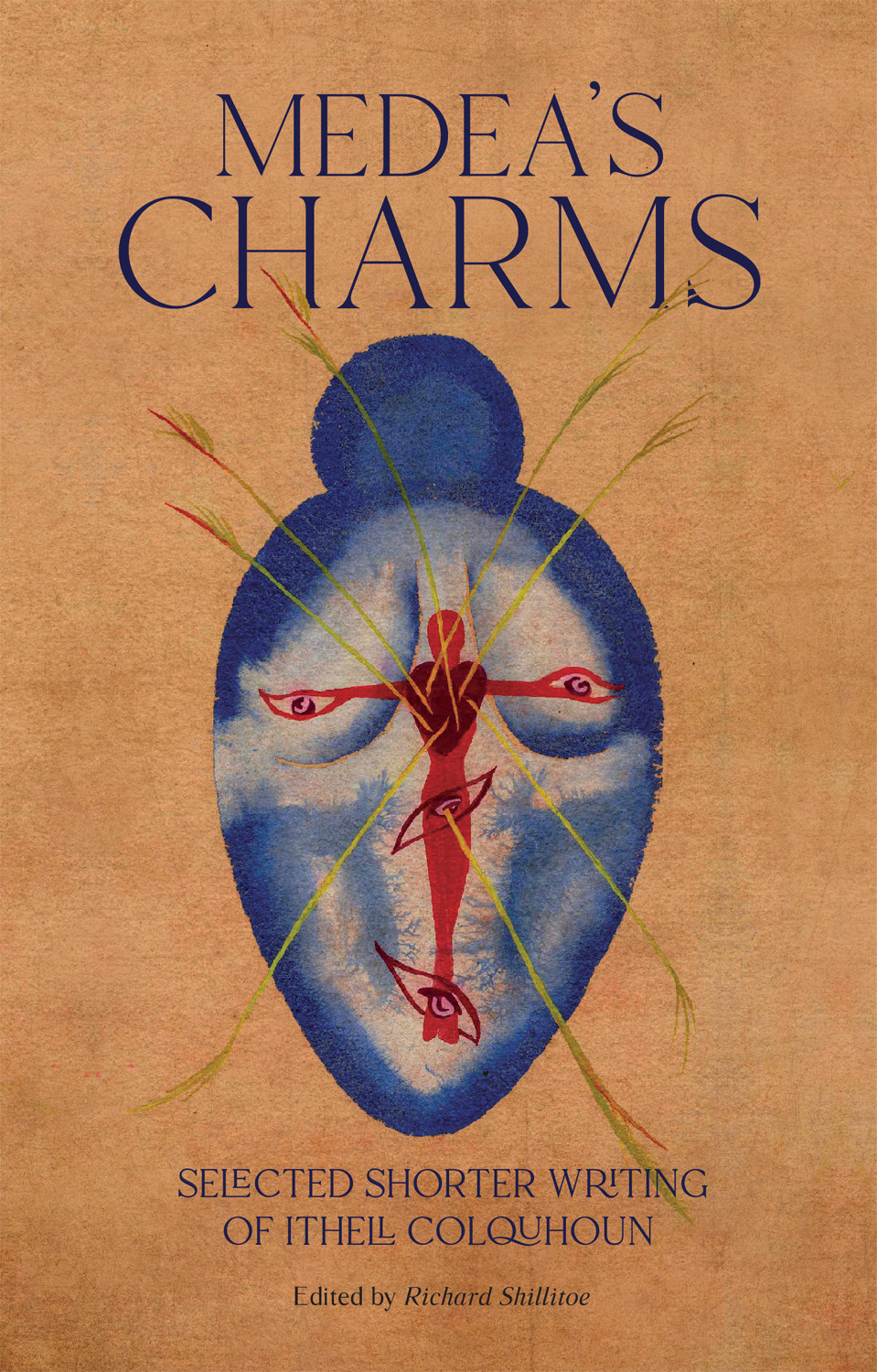 Medea's Charms: Selected Short Writing of Ithell Colquhoun